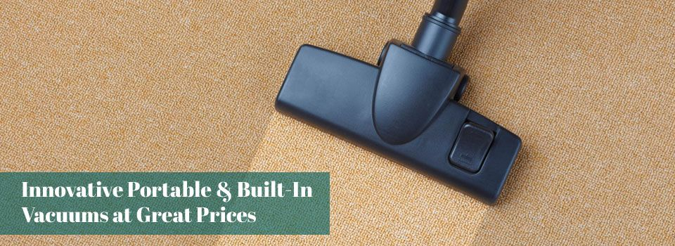 Innovative Portable & Built-In Vacuums at Great Prices - Vacuum